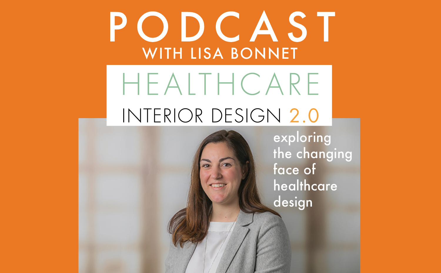 Picture of woman smiling while wearing a necklace, white top and grey blazer with Healthcare Interior Design podcast graphic